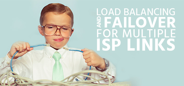 Internet Load Balancing and Failover for Multiple ISP Links